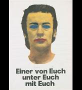Martin Kippenberger. <em>One of You, Among You, With You</em> (Einer von Euch, unter Euch, mit Euch) 1979, 595 x 420 mm. Poster (c) Estate Martin Kippenberger. Galerie Gisela Capitain, Cologne