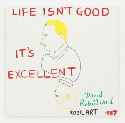 David Robilliard. Life Isn't Good, It's Excellent, 1987. Acrylic on canvas. Photograph: Paul Knight. Courtesy collection Michael Neff, Frankfurt am Main. © The Estate of David Robilliard. All rights reserved. DACS 2014.