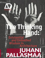 The Thinking Hand: Essential and Embodied Wisdom in Architecture