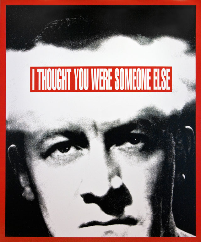 Barbara Kruger. Untitled (I thought you were someone else), 2008. Digital print on vinyl, 287 x 236 cm. © Barbara Kruger. Private collection, Moscow. Courtesy Mary Boone Gallery, New York.