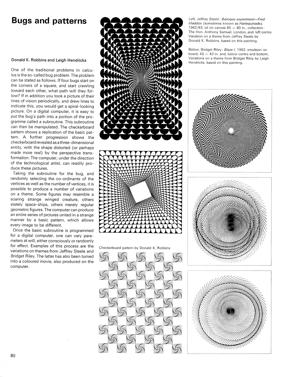 Bugs and patterns by Donald K. Robbins and Leigh Hendricks. Cybernetic Serendipity: The Computer and the Arts, Studio International Special Issue, 1968, page 80.