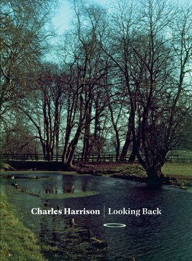 Charles Harrison: Looking Back. Published by Ridinghouse, London, 2011.