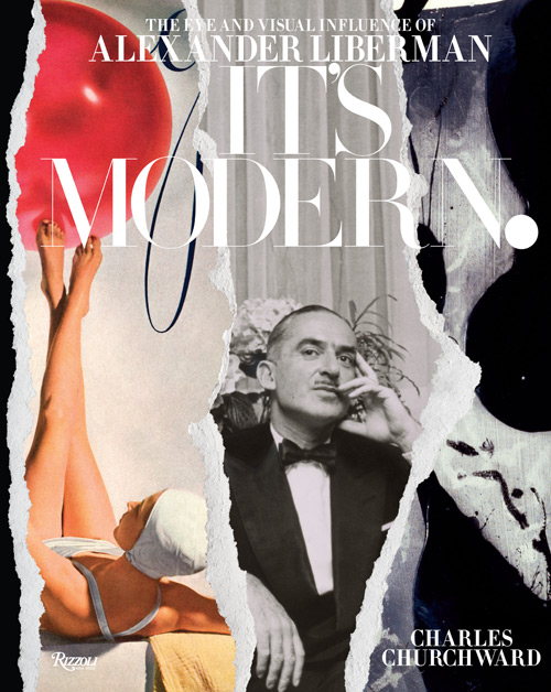 It's Modern: The Eye and Visual Influence of Alexander Liberman by Charles Churchward, book cover.