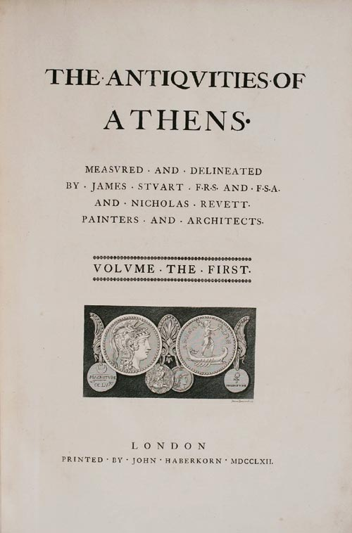 James Stuart and Nicholas Revett. <em>Antiquities of Athens</em>, volume 1. London: John Haberkorn, 1762. Open to title page. Courtesy of the Library, The Bard Graduate Centre for Studies in the Decorative Arts, Design and Culture, New York