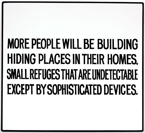 Jenny Holzer. More people will be building hiding  places … Text: Living Series (1980-1982), 1981. Enamel on metal, hand-painted sign: black on white, 53.3 x 58.4 cm. © 1983 Jenny Holzer, member Artists Rights Society (ARS), NY.