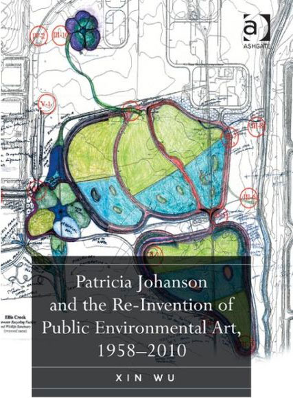 Patricia Johanson and the Re-Invention of Public Environmental Art, 1958–2010 book cover.