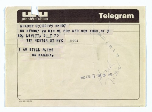 On Kawara. Telegram to Sol LeWitt, February 5, 1970. From I Am Still Alive, 1970-2000. Telegram, 5 3/4 x 8 in (14.6 x 20.3 cm). LeWitt Collection, Chester, Connecticut.