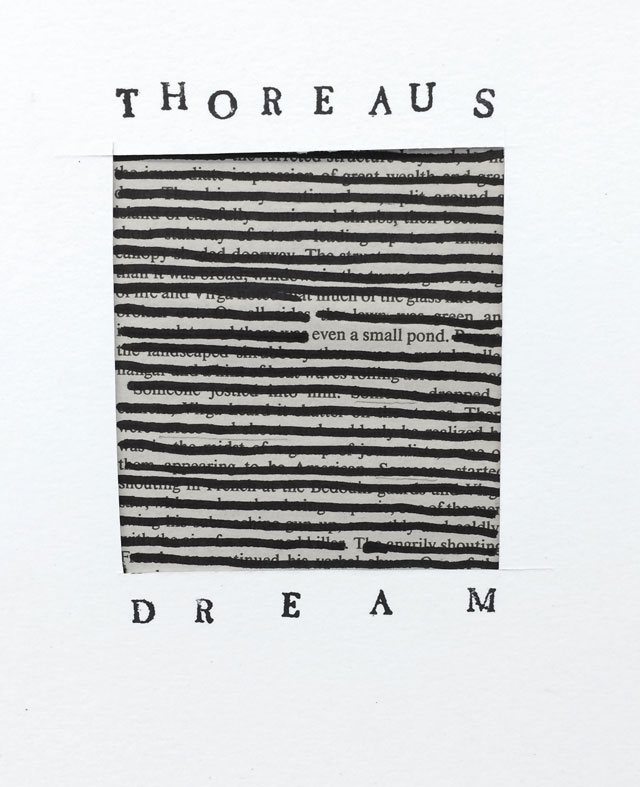 Stuart Kestenbaum. Thoreau's Dream. Found black text blacked out with marker and hand stamped text, 10 x 13 cm (4 x 5 in). © the artists.