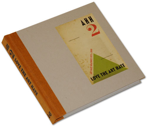 <em>AHH2: Love the ART HATE - Art Hate Graphics 1972 - 2010</em>. First Edition of 500 copies privately published for subscribers by the L-13 Press on behalf of the Central Committee of Art Hate Artists.