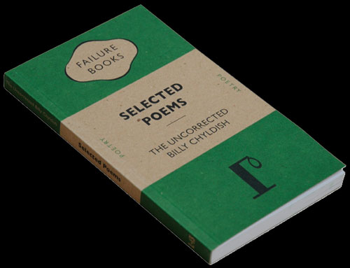 <em>The Uncorrected Billy Chyldish</em>:<em> Selected Poems</em>. 1st Edition thus.
