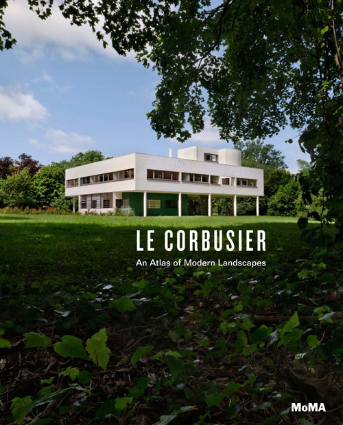 Le Corbusier: An Atlas of Modern Landscapes, edited by Jean Louis-Cohen. (Accompanying the exhibition of the same name at The Museum of Modern Art, New York, 15 June – 23 September 2013). Published by Thames & Hudson, London and New York, July 2013
