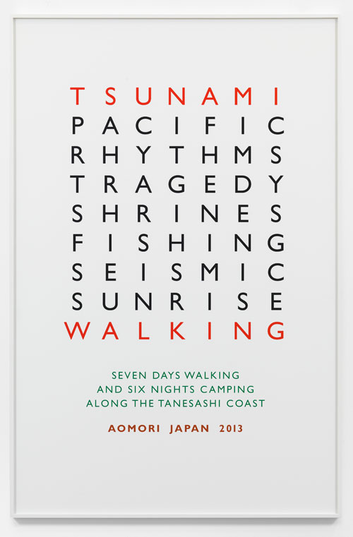 Richard Long. Tsunami Walking, 2013. Text, 157 X 103 cm. © the artist; Courtesy, Lisson Gallery, London.