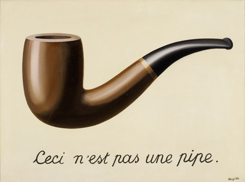 René Magritte. La trahison des images (Ceci n'est pas une pipe) (The Treachery of Images [This is Not a Pipe]), 1929. Oil on canvas.,23 3/4 x 31 15/16 x 1 in. (60.33 x 81.12 x 2.54 cm). Los Angeles County Museum of Art, Los Angeles, California, U.S.A. © Charly Herscovici – ADAGP – ARS, 2013. Photograph: Digital Image © 2013 Museum Associates/LACMA,Licensed by Art Resource, NY.