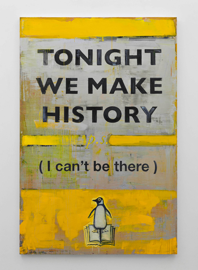 Harland Miller, Tonight We Make History (P.S. I Can't Be There), 2016. Oil on canvas, 235 x 156 cm. Courtesy the artist and Blain Southern. Photograph: Peter Mallet.