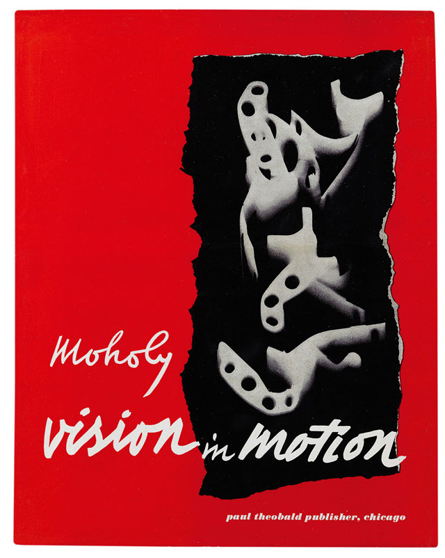 László Moholy-Nagy. Cover and design for Vision in Motion (Paul Theobald, 1947). Bound volume, 28.6 x  22.9 cm. The Hilla von Rebay Foundation Archive. © 2016 Hattula Moholy-Nagy jVG Bild-Kunst, Bonn/Artists Rights Society (ARS), New York.