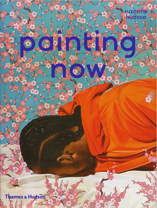Painting Now by Suzanne Hudson. Published by Thames and Hudson, March 2015.