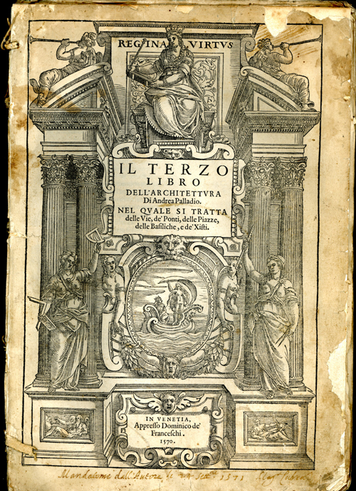 Andrea Palladio (1508–1580).<em> I Quattro Libri dell' Architettura</em> (The Four Books on Architecture), 1570. Book, 29.8 x 20.8 cm. Centro Internazionale di Studi di Architettura Andrea Palladio, Vicenza. Photo Alberto Carolo