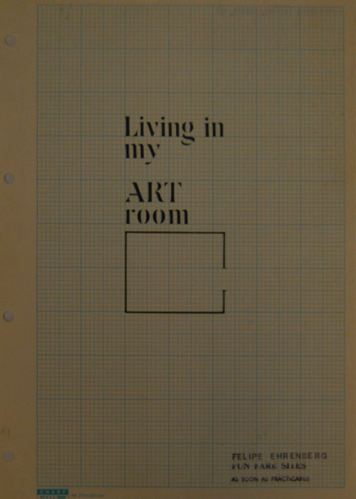 Felipe Ehrenberg. <em>Living in my art room</em>, 1973. Ink, rubber stamp and letraset on paper, 20,5 x 29,5 cm. Courtesy Felipe Ehrenberg.