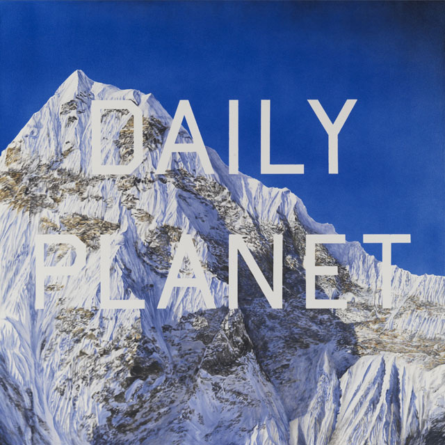 Ed Ruscha. DAILY PLANET, 2003. Painting, acrylic paint on canvas, 152.9 x 152.9 X 4 cm. Collection: Scottish National Gallery of Modern Art. Artist Rooms National Galleries of Scotland and Tate. Acquired jointly through The d'Offay Donation with assistance from the National Heritage Memorial Fund and the Art Fund 2008. © Ed Ruscha.
