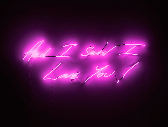 Tracey Emin. And I Said I Love You! Neon, 57 x 160 x 10 cm. © The artist. Courtesy Lehmann Maupin.