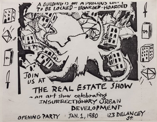Becky Howland. Real Estate Show Flyers Insurrectionary Urban Development, 1979. The Real Estate Show Revisited, James Fuentes, New York City.