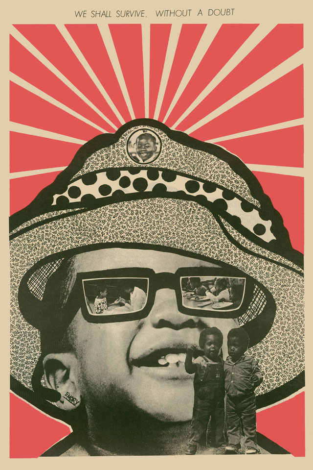 Emory Douglas. 21 August 1971, 'We Shall Survive wihtout a doubt', 1971. Newspaper, 44.5 x 58 cm. Center for the Study of Political Graphics !Culver City, USA). © Emory Douglas I ARS NY. Photograph: Courtesy of Emory Douglas/ Art Resource, NY.