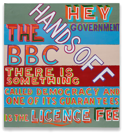 Bob and Roberta Smith. Hands Off the BBC, 2009. Courtesy Bob and Roberta Smith.