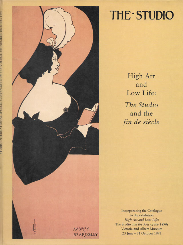 Cover of Studio International Special Centenary Number, Vol 201 No 1022/1023, High Art and Low Life: The Studio and the fin de siécle, incorporating the catalogue to the exhibition High Art and Low Life: The Studio and the Arts of the 1890s, Victoria and Albert Museum, 23 June – 31 October 1993. © Studio International.