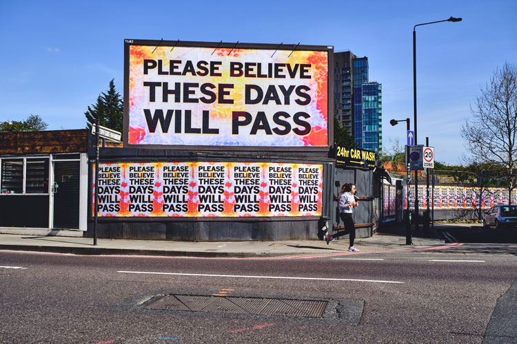 Mark Titchner. Please believe these days will pass, 2020. Poster and billboard. Installed in 10 UK cities during the Coronavirus lockdown.