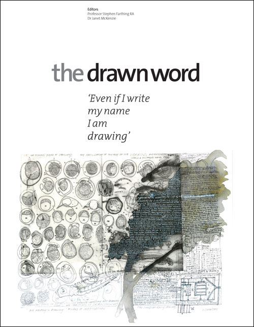 "The Drawn Word. Published by Studio International and the Studio Trust, 2014. Cover image: Will McLean. ""All writing is drawing/ Method of Investigations"". Collage, pen, ink and wash drawing. Courtesy of the artist."