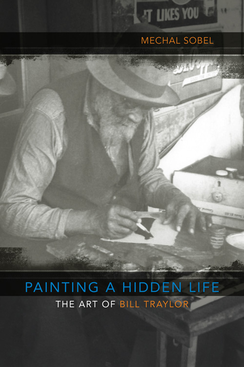 Painting a Hidden Life: The Art of Bill Traylor (Louisiana State University Press, 2009).