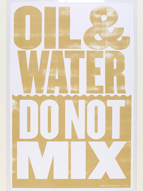Oil & Water Do Not Mix. Anthony Burrill, 2010, Great Britain. Screenprint. © Anthony Burrill/Victoria and Albert Museum, London.